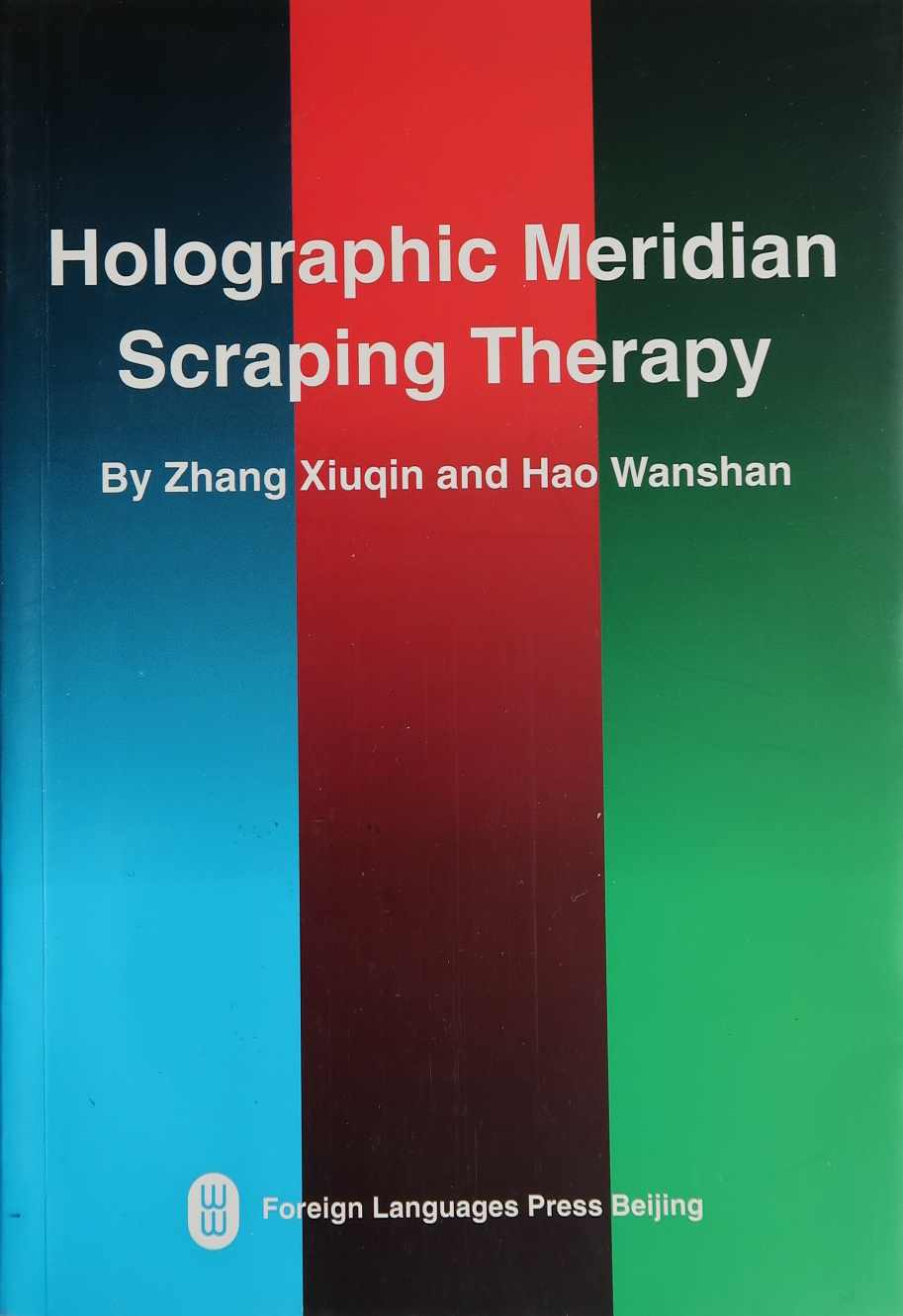 Holographic Meridian Scraping Therapy by Zhang Xiuqin and Hao Wanshan, new, english